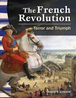 The French Revolution: Terror and Triumph