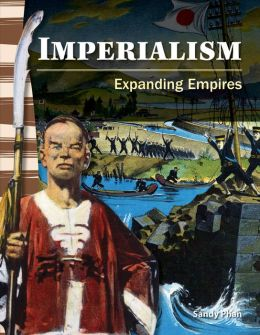 Imperialism: Expanding Empires