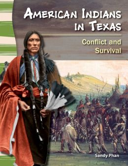 American Indians in Texas: Conflict and Survival