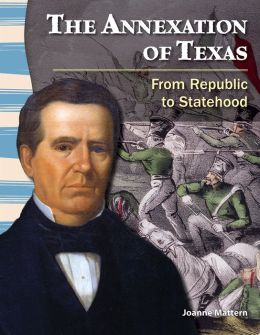 The Annexation of Texas: From Republic to Statehood