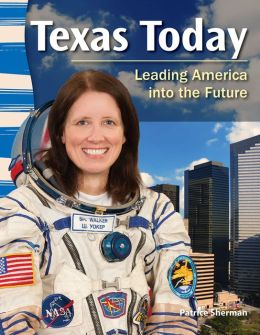 Texas Today: Leading America into the Future