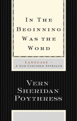 In the Beginning Was the Word: Language - A God-Centered Approach