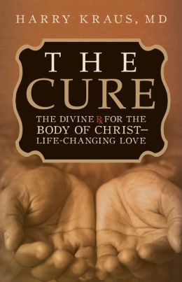 The Cure: The Divine Rx for the Body of Christ-Life-Changing Love