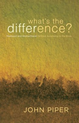 What's the Difference: Manhood and Womanhood Defined According to the Bible