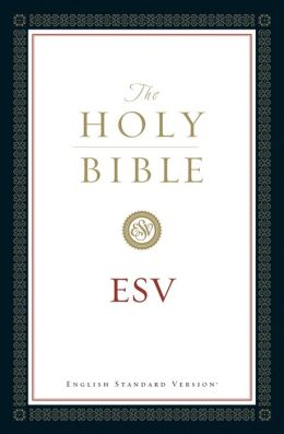 The Holy Bible English Standard Version (ESV)
