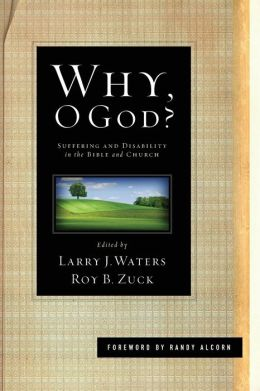 Why, O God?: Suffering and Disability in the Bible and the Church