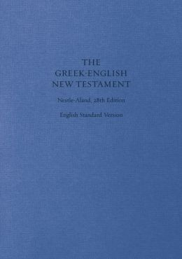 Greek-English New Testament: Nestle-Aland 28th Edition and English Standard Version (Cloth over Board): Nestle-Aland 28th Edition and English Standard Version