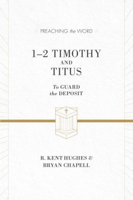1-2 Timothy and Titus: To Guard the Deposit