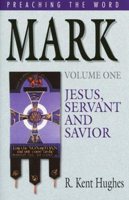 Mark (Vol. 1): Jesus, Servant and Savior