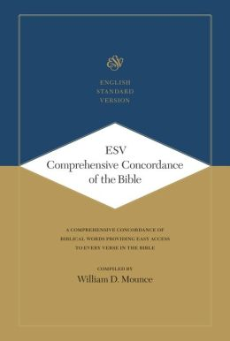 ESV Comprehensive Concordance of the Bible (A Comprehensive Concordance of Biblical Words Providing Easy Access to Every Verse in the Bible)