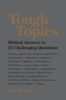 Tough Topics: Biblical Answers to 25 Challenging Questions