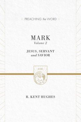 Mark: Jesus, Servant and Savior