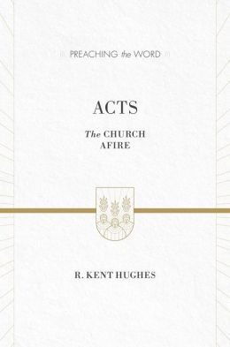 Acts: The Church Afire