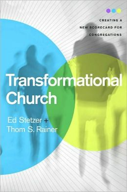 Transformational Church: Creating a New Scorecard for Congregations
