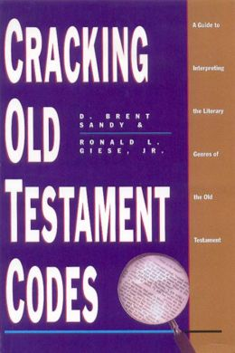 Cracking Old Testament Codes: A Guide to Interpreting Literary Genres of the Old Testament