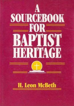 A Sourcebook for Baptist Heritage