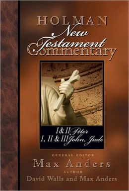 Holman New Testament Commentary - 1 & 2 Peter, 1 2 & 3 John and Jude