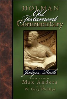 Holman Old Testament Commentary - Judges, Ruth