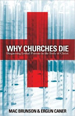 Why Churches Die: Diagnosing Lethal Poisons in the Body of Christ