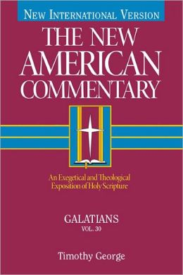 The New American Commentary Volume 30 - Galatians