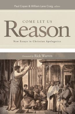 Come Let Us Reason: New Essays in Christian Apologetics