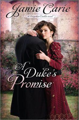 A Duke's Promise (Forgotten Castles Series #3)