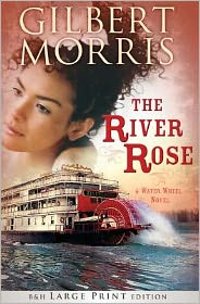 The River Rose (Large Print Printed Hardcover): A Water Wheel Novel
