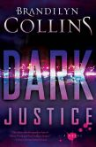 Book Cover Image. Title: Dark Justice:  A Novel, Author: Brandilyn Collins