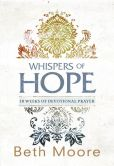 Book Cover Image. Title: Whispers of Hope:  10 Weeks of Devotional Prayer, Author: Beth Moore
