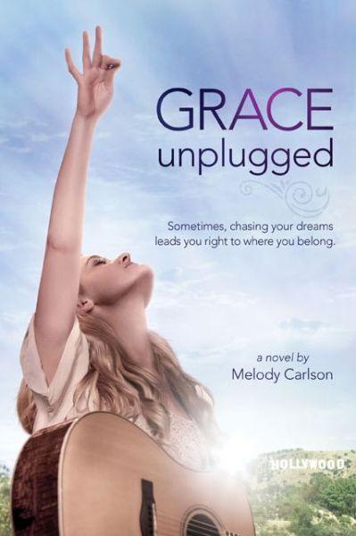Grace Unplugged: A Novel