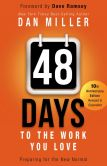 Book Cover Image. Title: 48 Days to the Work You Love:  Preparing for the New Normal, Author: Dan Miller