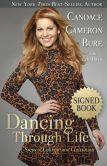 Book Cover Image. Title: Dancing Through Life:  Steps of Courage and Conviction (Signed Book), Author: Candace Cameron Bure