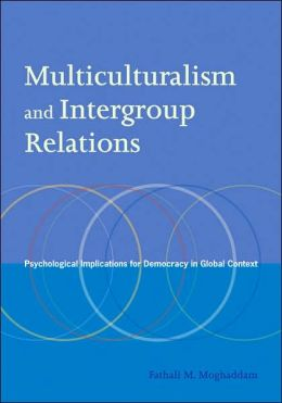 Multiculturalism and Intergroup Relations: Psychological Implications for Democracy in Global Context