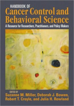 Handbook of Cancer Control and Behavioral Science: A Resource for Researchers, Practitioners, and Policy Makers