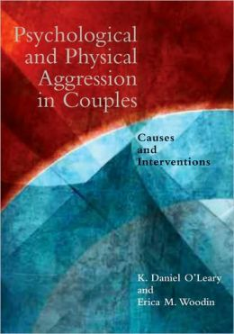 Psychological and Physical Aggression in Couples: Causes and Interventions