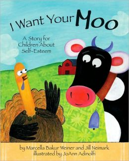 I Want Your Moo: A Story for Children about Self-Esteem