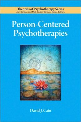 Person-Centered Psychotherapies (Theories of Psychotherapy Series)