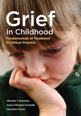 Grief in Childhood: Fundamentals of Treatment in Clinical Practice