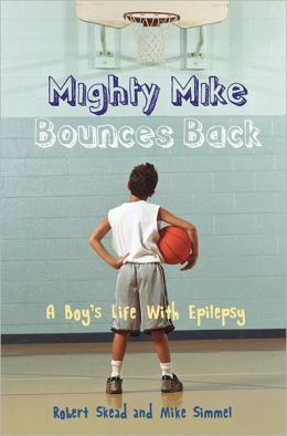 Mighty Mike Bounces Back: A Boy's Life with Epilepsy