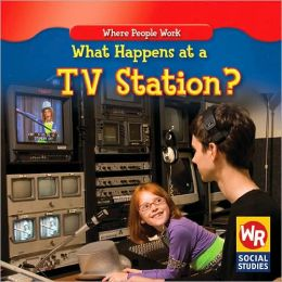 What Happens at a TV Station?