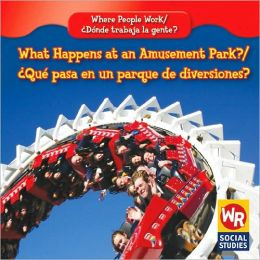 What Happens at an Amusement Park? Qui pasa en un parque de diversiones?