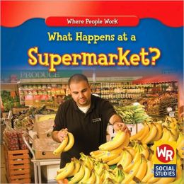 What Happens at a Supermarket?/Qué Pasa en un Supermercado?