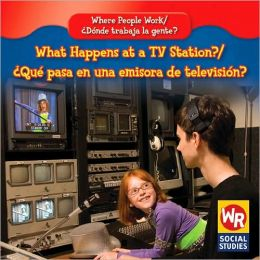 What Happens at a TV Station?/Qu' Pasa En Una Emisora de Televisin?