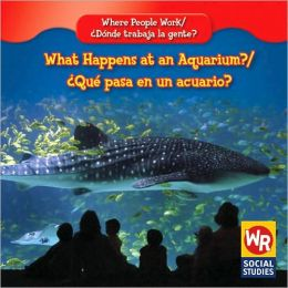 What Happens at an Aquarium?/Qu' Pasa En Un Acuario?