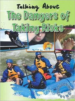 Talking About the Dangers of Taking Risks