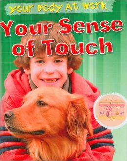 Your Sense of Touch (Your Body at Work Series)