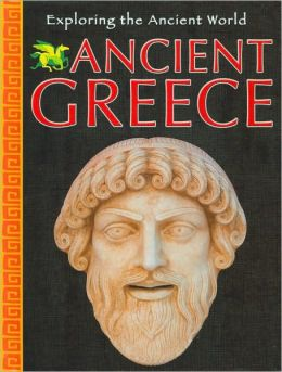 Ancient Greece (Exploring the Ancient World Series)