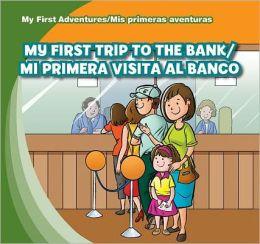 My First Trip to the Bank / Mi primera visita al banco