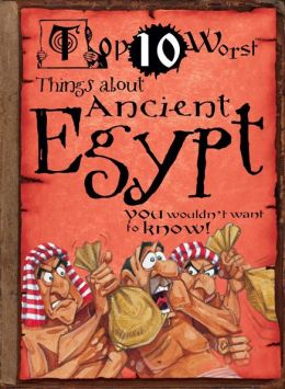 Top 10 Worst Things About Ancient Egypt