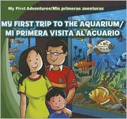 My First Trip to the Aquarium /Mi primera visita al acuario